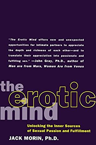 the erotic mind unlocking the inner sources of passion and rh amazon com
