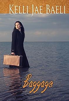Baggage by [Kelli Jae Baeli]