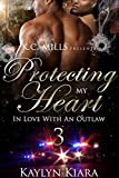 Protecting My Heart 3: In Love With An Outlaw