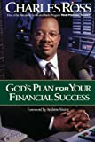 God's Plan for Your Financial Success, Charles Ross, 0785270523