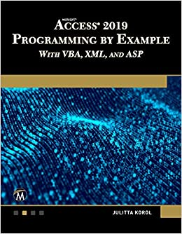 Microsoft Access 2019 Programming by Example with VBA, XML