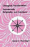 Liturgical Inculturation, Anschar J. Chupungo, 0814661203