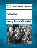 Evidence, Henry Porter Chandler, 1240015143