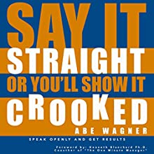 Say It Straight or You'll Show It Crooked Audiobook by Abe Wagner Narrated by Jarvis Hooten