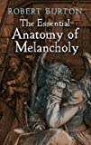 The Essential Anatomy of Melancholy (Dover Books on Literature & Drama)