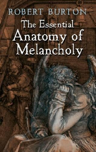 Amazon The Essential Anatomy Of Melancholy Dover Books On