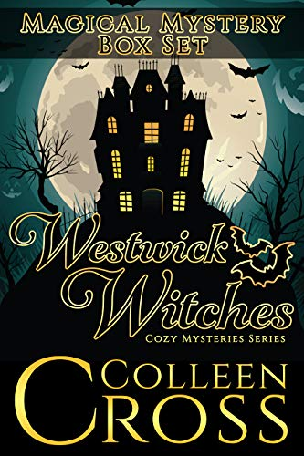 Westwick Witches Magical Mystery Box Set: Witch Cozy Mysteries Books 1 -3 (Westwick Witches Cozy Mysteries Series) by [Cross, Colleen]