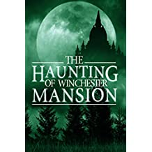 The Haunting of Winchester Mansion (A Riveting Haunted House Mystery Series Book 2)