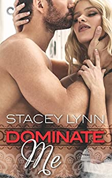 Dominate Me (Luminous) by [Lynn, Stacey]