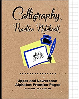 """Calligraphy Practice Notebook: Upper and Lowercase Calligraphy Alphabet for Letter Practice, 8"""" x 10"""",20.32 x 25.4 cm, 124 pages, 60 practice pages, ... case, Soft Durable Matte Cover (Classic)"""