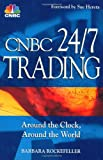 CNBC 24/7 Trading, CNBC Staff and Barbara Rockefeller, 0471215309