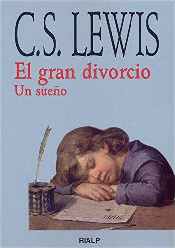 *El gran divorcio: Un sueño (Bibilioteca C. S. Lewis) Tapa blanda – 1 mar 1997 Clive Staples Lewis Rialp 8432131377 555059