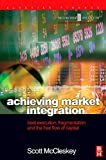 img - for Achieving Market Integration: Best Execution, Fragmentation and the Free Flow of Capital (Securities Institute Global Capital Markets) book / textbook / text book