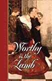 img - for Worthy Is the Lamb: Puritan Poetry in Honor of the Savior book / textbook / text book