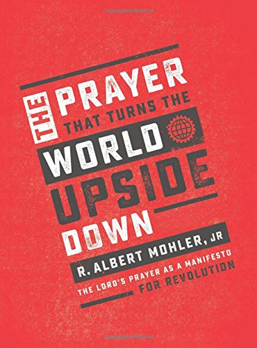 The Prayer That Turns the World Upside Down: The Lord's Prayer as a Manifesto for Revolution cover