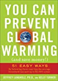 You Can Prevent Global Warming (And Save Money!), Jeffrey Langholz and Kelly Turner, 0740777165