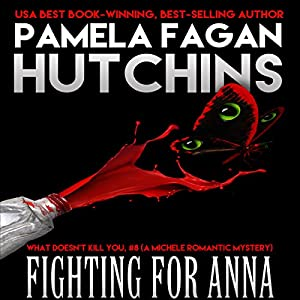 Fighting for Anna: A Michele Romantic Mystery Audiobook