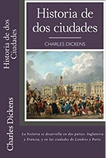 Historia de dos Ciudades (Spanish) Edition (Spanish Edition)