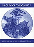 img - for Pilgrim of the Clouds: Poems and Essays from Ming Dynasty China (Companions for the Journey) book / textbook / text book