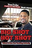 Big Shot Hot Shot: Volume 1: Own Your Trucking Authority