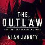 The Outlaw: Origins: Volume 1 | Alan Janney