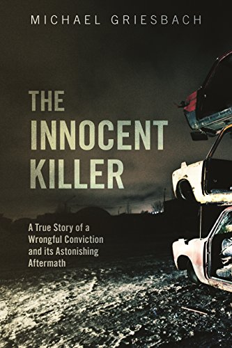 The innocent killer a true story of a wrongful conviction and its the innocent killer a true story of a wrongful conviction and its astonishing aftermath by fandeluxe Gallery