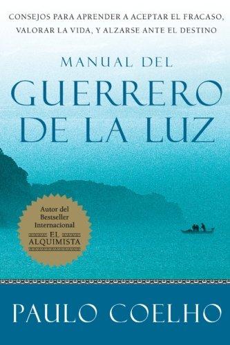 Manual del Guerrero de la Luz (Spanish Edition) [Paulo Coelho] (Tapa Blanda)