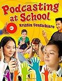 Podcasting at School, Kristin Fontichiaro, 1591585872