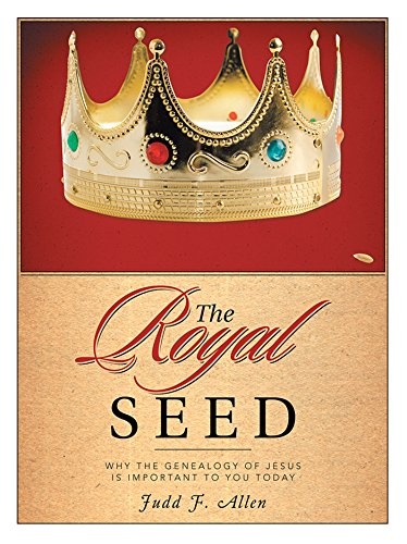 The Royal Seed: Why the Genealogy of Jesus Is Important to You - Jesus Family Tree