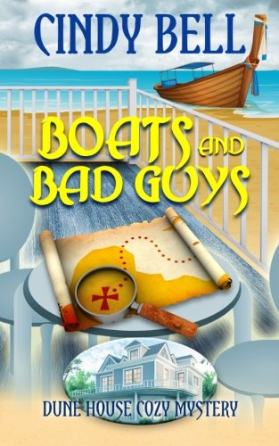 Boats and Bad Guys (Dune House Cozy Mystery) (Volume 2)