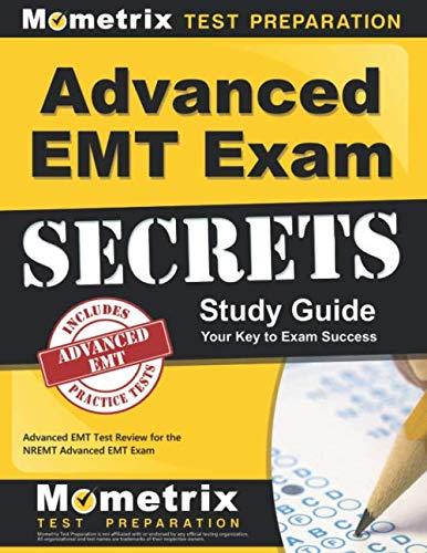 Advanced EMT Exam Secrets Study Guide: Advanced EMT Test Review for the NREMT Advanced EMT Exam (Secrets (Mometrix)) (Best Nremt Paramedic Test Prep)
