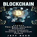 Blockchain: 4-in-1 Bundle: Blockchain, Smart Contracts, Investing in Ethereum, FinTech Hörbuch von Jeff Reed Gesprochen von: Jim Donaldson