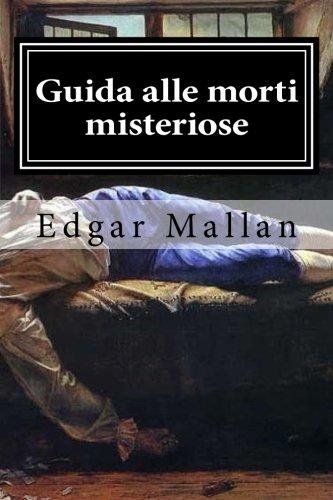 Guida alle morti misteriose: agli omicidi irrisolti e ai luoghi dove si compirono (Italian Edition) ePub fb2 ebook