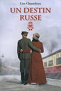 Un destin russe par Lise Chasteloux