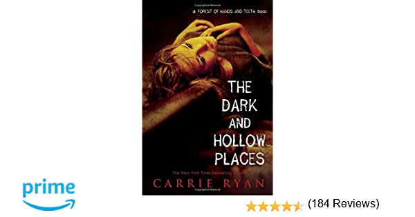 Amazon the dark and hollow places forest of hands and teeth amazon the dark and hollow places forest of hands and teeth 9780385738606 carrie ryan books fandeluxe Gallery