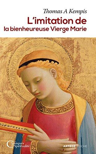 L'imitation de la bienheureuse Vierge Marie (Les classiques de la spiritualité) (French Edition)