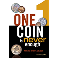 One Coin is Never Enough: Why and How We Collect (English Edition)