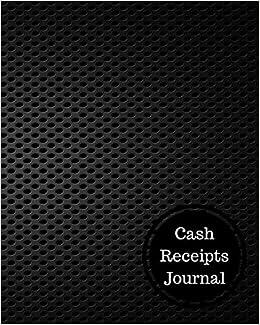 amazon com cash receipts journal cash receipt log 9781538047934