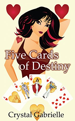 Five Cards of Destiny (chick lit with cosmic grit)