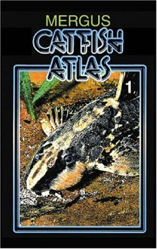 Baensch Catfish Atlas, Volume 1 (v. 1)
