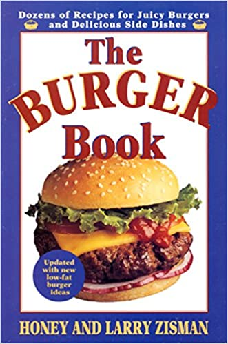 The Burger Book: More Than 100 Delicious and Engenious Ways to Enjoy the Juicy Pleasures of Hamburgers, Plus 41 Perfect Side-Dish Recipes for Potato