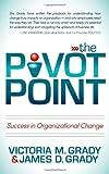 The Pivot Point, Victoria M. Grady and James D. Grady, 1614483000