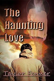 The Haunting Love by [Fenner,  Taylor]