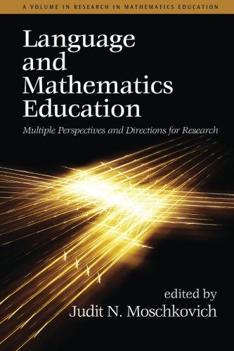 Language and Mathematics Education: Multiple Perspectives and Directions for Research (Research in Mathematics Education)