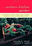 The Southern Kitchen Garden, William D. Adams and Thomas R. LeRoy, 1589793188
