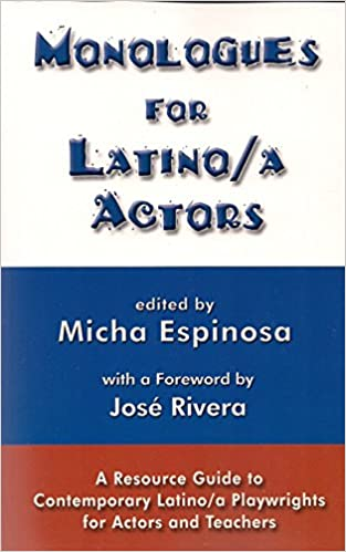 Monologues For Latino/A Actors, A Resource Guide To Contemporary Latino/A Playwrights For Actors And Teachers by Amazon