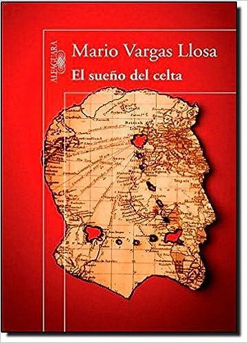 El sueño del celtaedic..: Amazon.es: Mario Vargas Llosa (Premio Novel de Literatura 2010): Libros