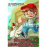Minecraft High School Book 1: An Unofficial Minecraft Novel