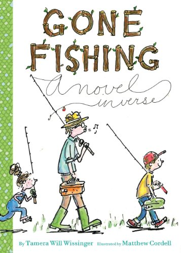 Gone Fishing: A novel in verse by [Wissinger, Tamera Will]