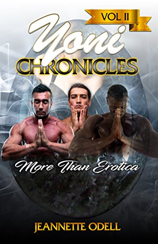 Yoni Chronicles Vol Jeannette ODell ebook